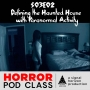 Artwork for S03E02: Defining the Haunted House with Paranormal Activity