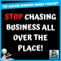 Artwork for Stop Chasing Business All Over the Place!