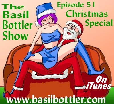 The Basil Bottler Show - Episode 51, Christmas Special
