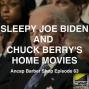Artwork for Sleepy Joe Biden and Chuck Berry's Home Movies - ABS063