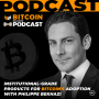 Artwork for Institutional-Grade Products for Bitcoin's Adoption with Philippe Bekhazi