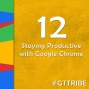 Artwork for Staying Productive with Google Chrome - GTT012