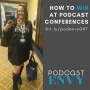 Artwork for 047: How to win at podcast conferences