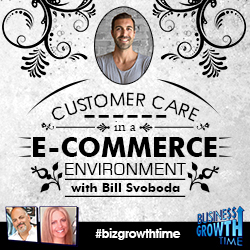 59 - Customer Care in an E-Commerce environment with Bill Svoboda