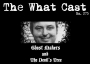 Artwork for The What Cast #273 - Ghost Makers and The Devil's Tree