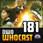 DWO WhoCast - #181 - Doctor Who Podcast