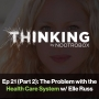 Artwork for The Problem with the Health Care System ft. Elle Russ || Episode 21 (Pt. 1)