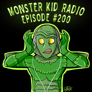 Monster Kid Radio #200 - Creature from the Black Lagoon Round Table