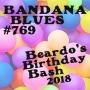 Artwork for Bandana Blues #769 - Beardo's Birthday Bash 2018