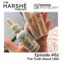 Artwork for Episode #62: The Truth About CBD