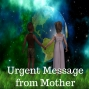 Artwork for 04-22-18 Urgent Message From Mother