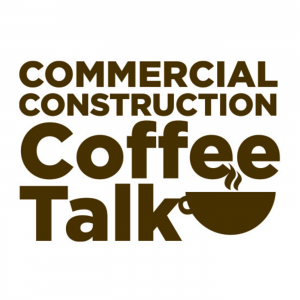 Commercial Construction Coffee Talk
