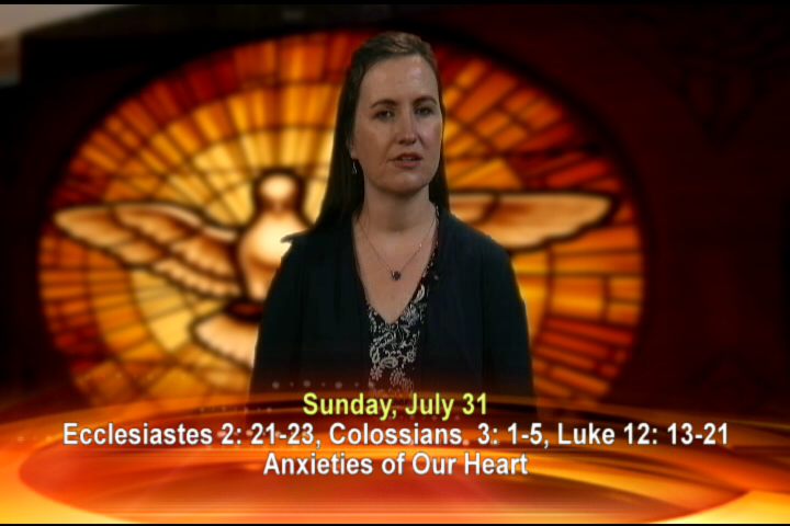 Artwork for Sunday, July 31, 2016  Today's Topic: The Anxieties of our Heart