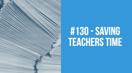 #130 - Saving teachers time