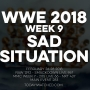 Artwork for WWE 2018 Week 9 Sad Situation