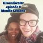 Artwork for Groundwater episode 8 with Monifa Lemons
