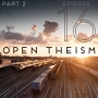 Artwork for Episode #16: Open Theism (Part 2)