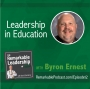Artwork for Leadership in Education with Byron Ernest