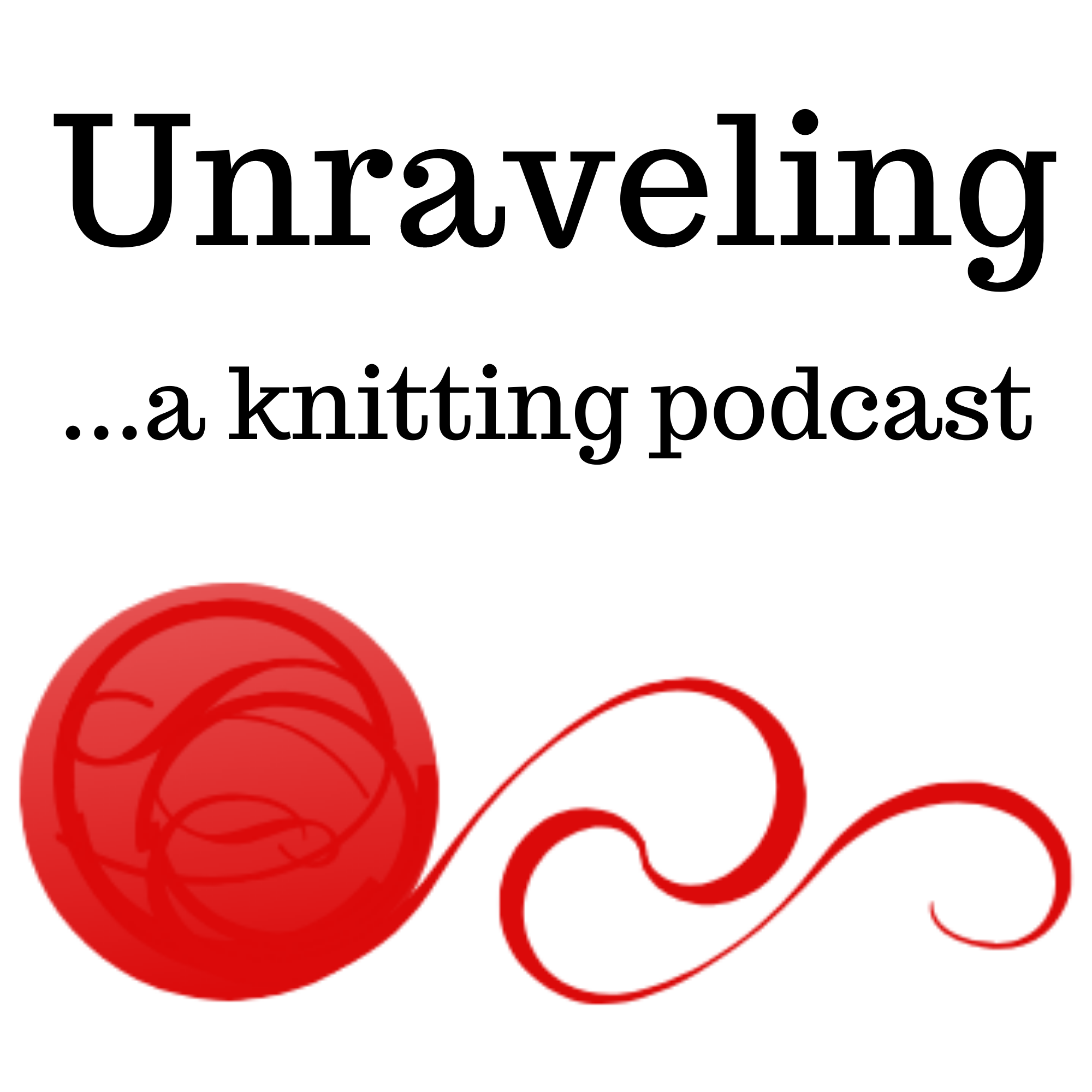 Unraveling ...a knitting podcast