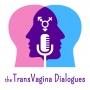 Artwork for Trans Vagina Dialogues