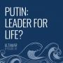 Artwork for Putin: Leader for Life? [Episode 61]