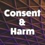 Artwork for Consent & Harm