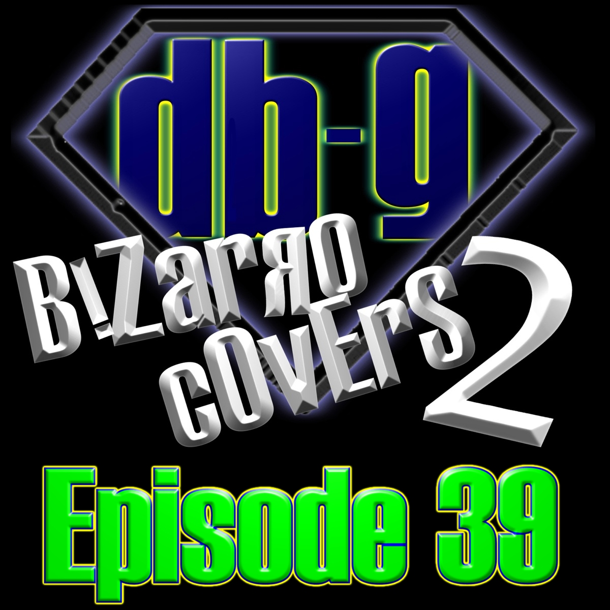 Episode 39 - Bizarro Covers 2