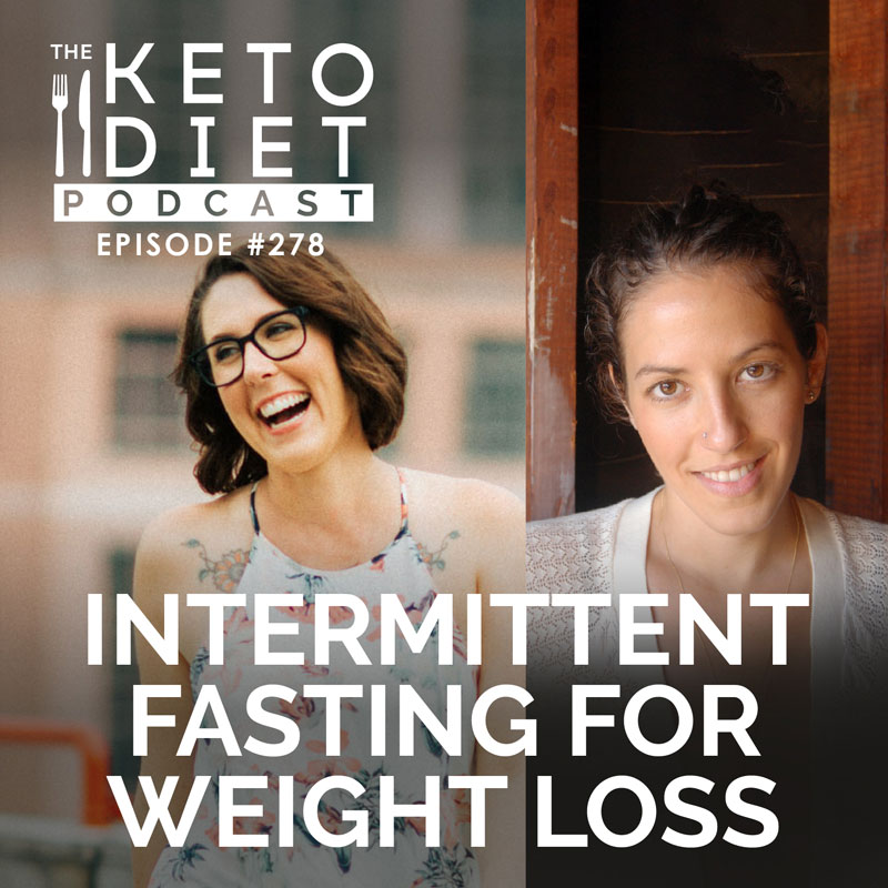 #278 Intermittent Fasting for Weight Loss with Kristen Mancinelli