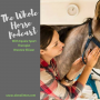 Artwork for Whole Horse | Tips for a happy pelvis (and a happy horse) with Equine Sport Therapist Breanne Ellison