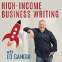 Artwork for YB2C Live! Ep 34: High Income Business Writing with Ed Gandia