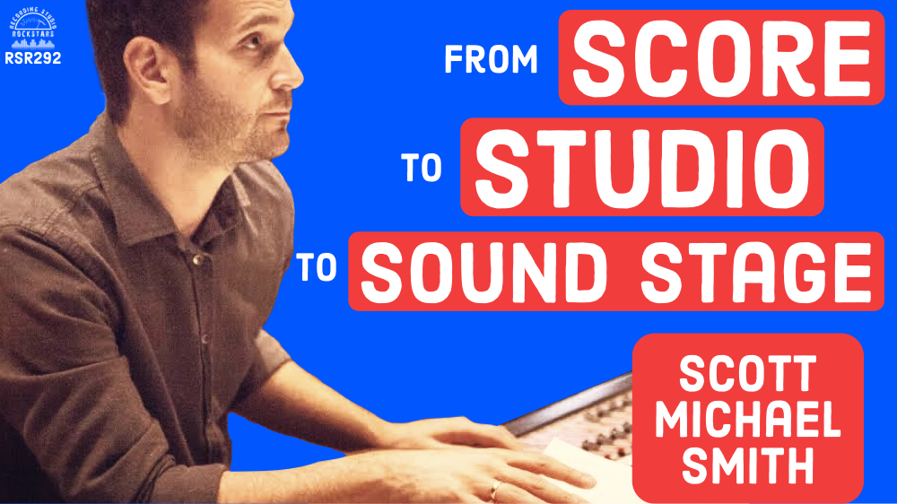 RSR292 - Scott Michael Smith - From Score to Studio to Sound Stage for Mank, The Handmaid's Tale, and The Invisible Man