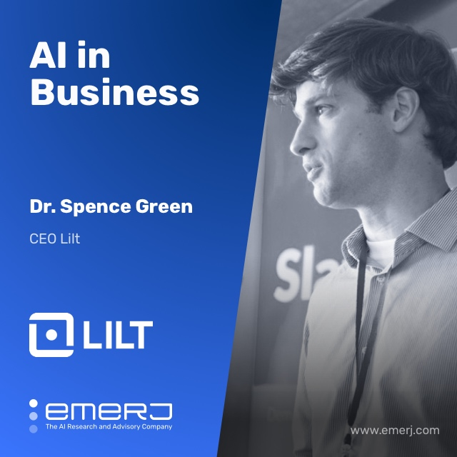 AI for Translating Enterprise Content - with Spence Green of Lilt