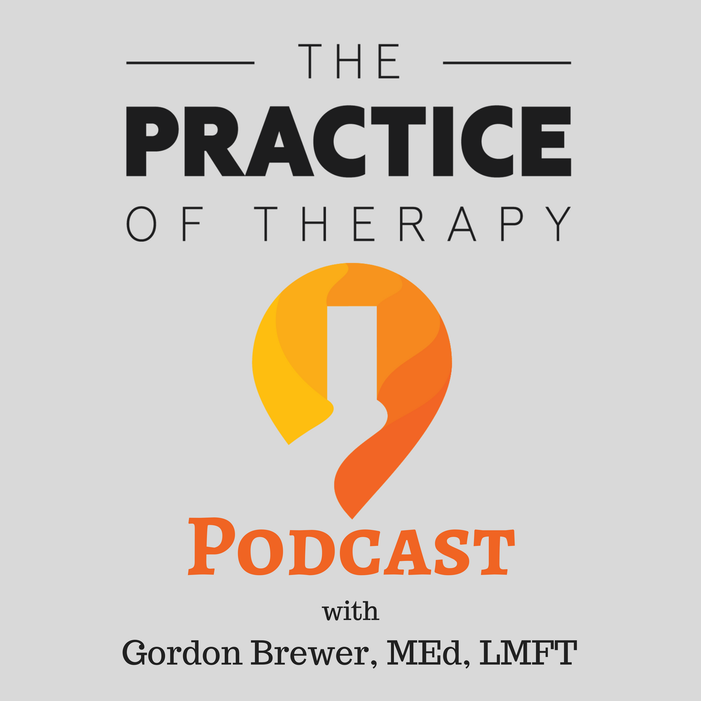 The Practice of Therapy Podcast with Gordon Brewer show art