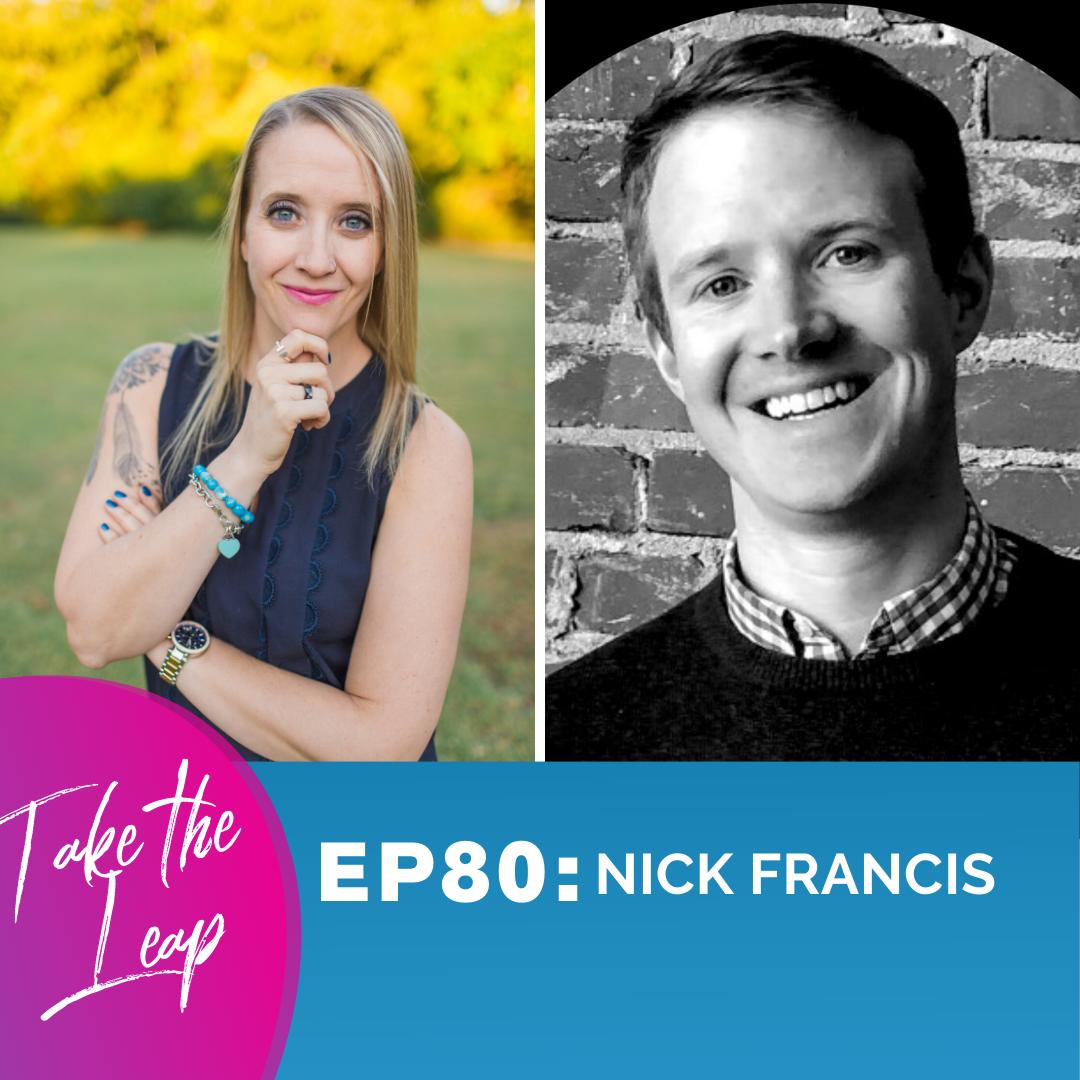 Episode #80- Nick Francis
