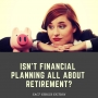 Artwork for FVF #10: Financial Planing isn't just retirement planning