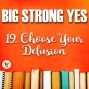 Artwork for Big Strong Yes #19. Choose Your Delusion