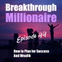 Artwork for 044: How to PLAN for Success and Wealth