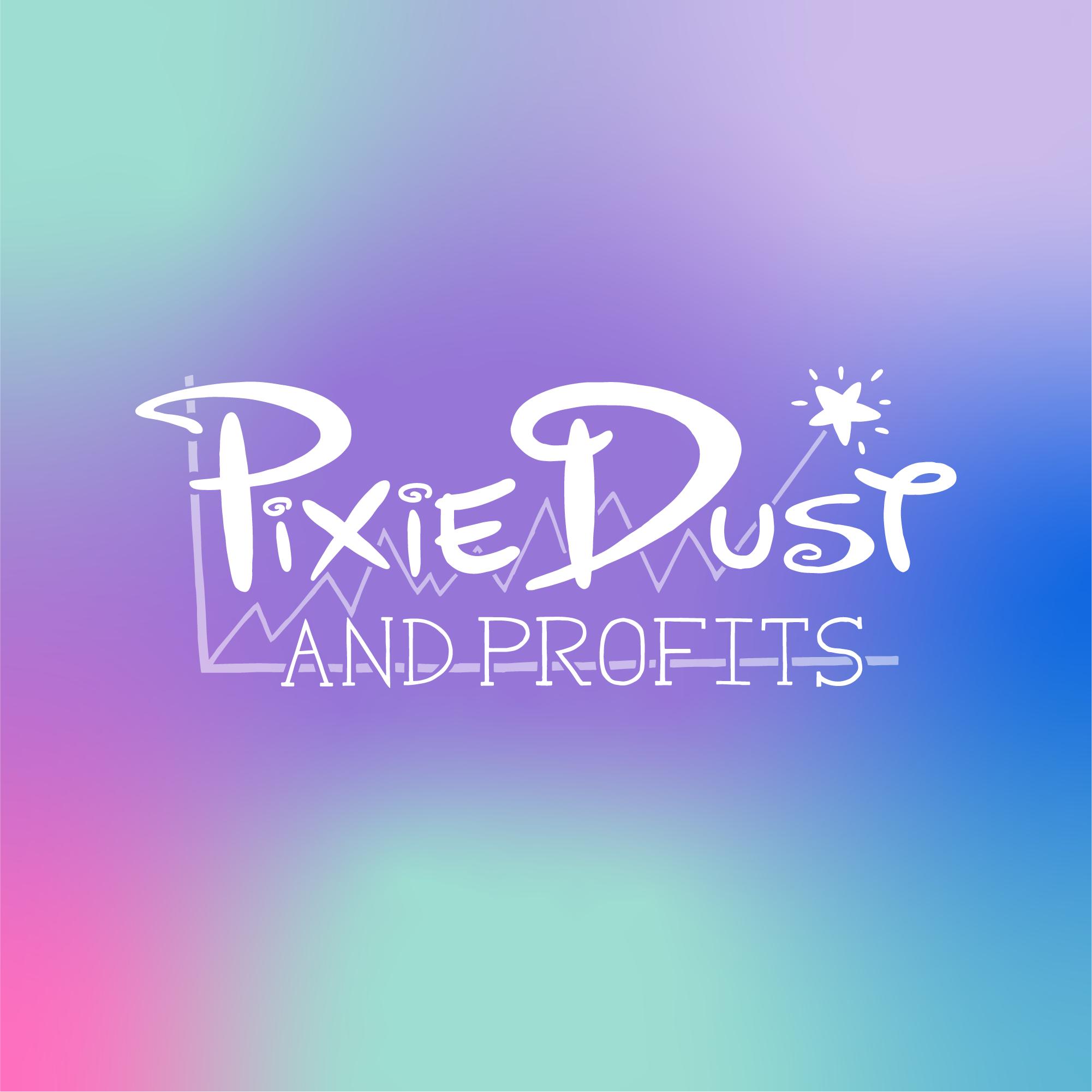 Pixie Dust & Profits show art