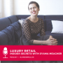 Artwork for Luxury Retail: Insider Secrets with Syama Meagher from Scaling Retail