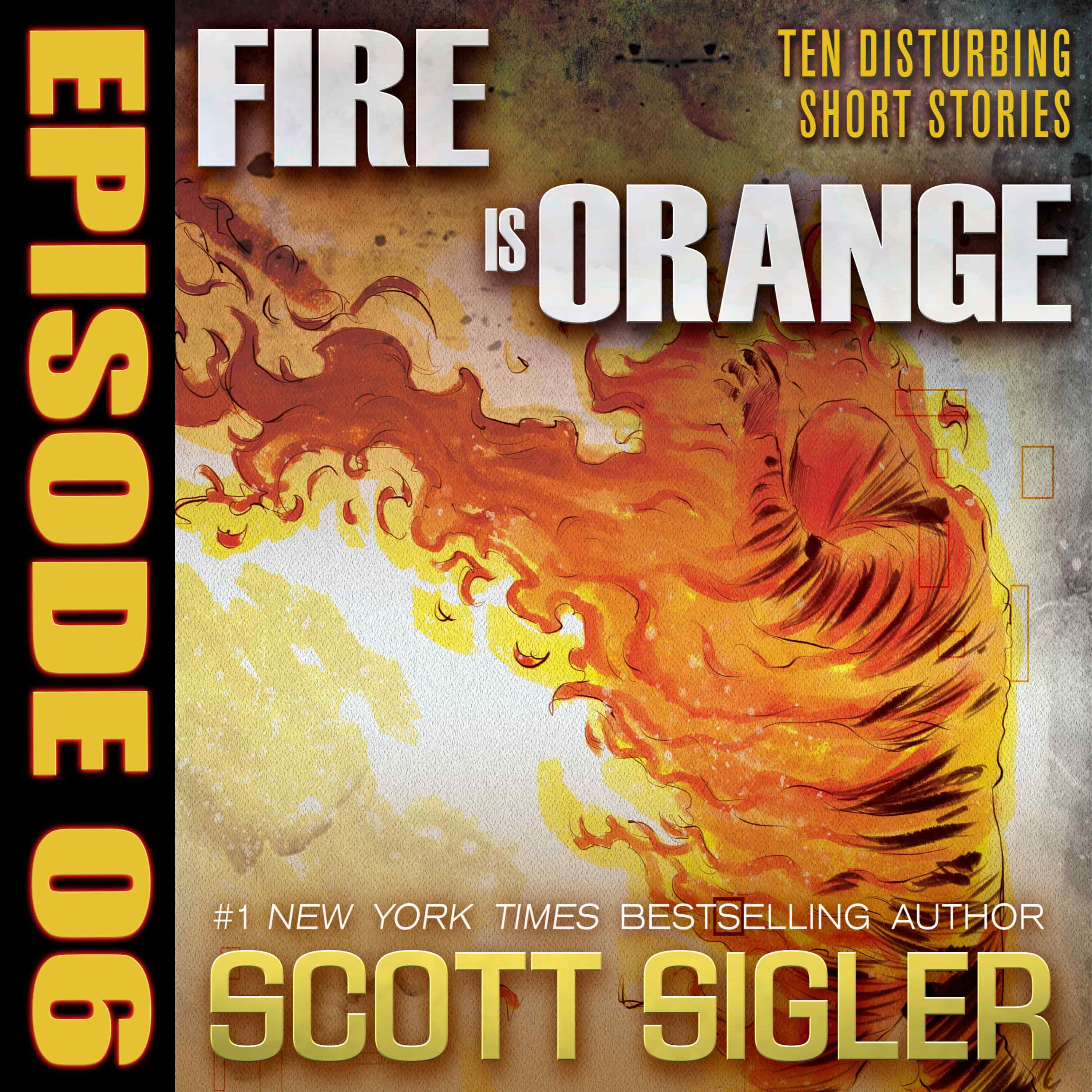 FIRE IS ORANGE Episode #6