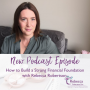 Artwork for Ep. 14 - How to build a Strong Financial Foundation