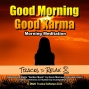 Artwork for Good Morning - Good Karma Meditation