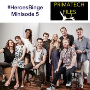 052 – #HeroesBinge Minisode 5