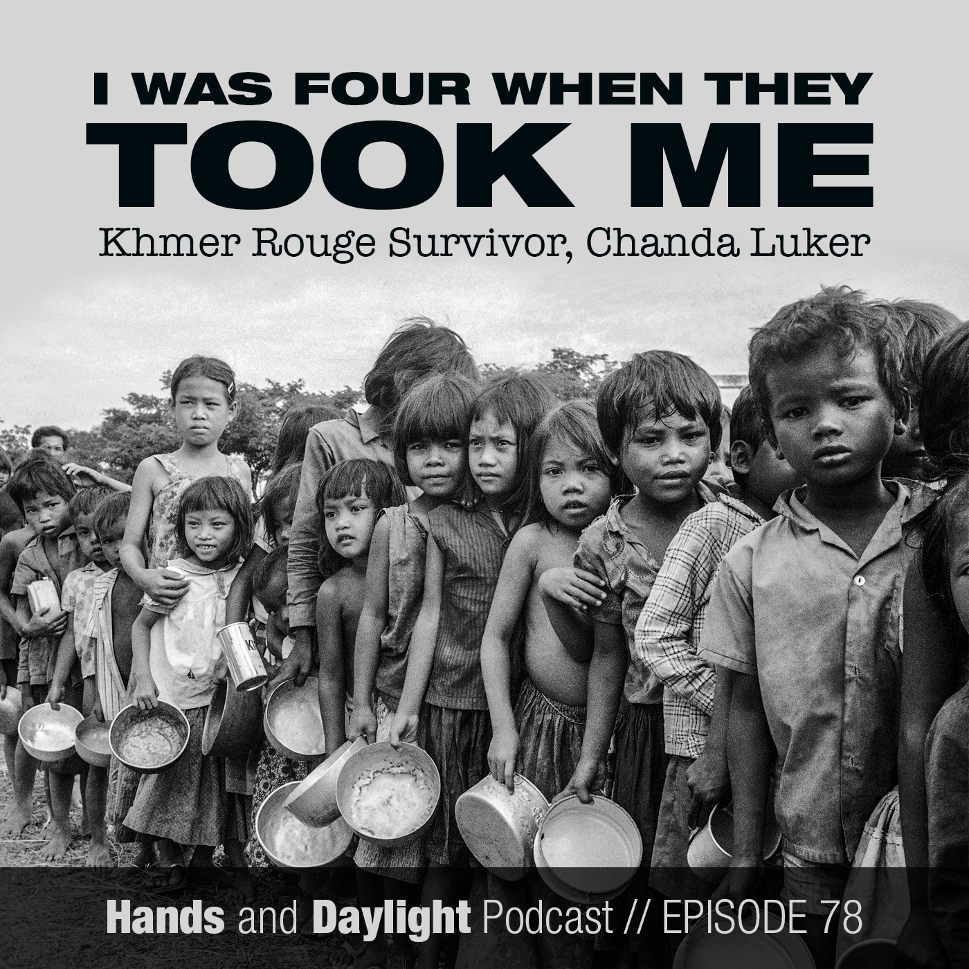 E78: I WAS FOUR WHEN THEY TOOK ME - Khmer Rouge Survivor Chanda Luker