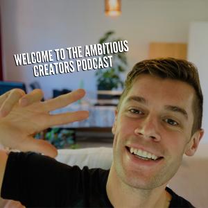 Ambitious Creators Podcast
