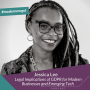 Artwork for Jessica Lee - Legal Implications of GDPR for Modern Businesses and Emerging Tech