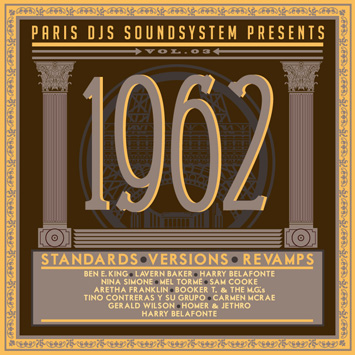 Paris DJs Soundsystem presents 1962 - Standards Versions and Revamps Vol.3