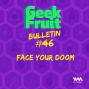 Artwork for Ep. 209: Bulletin #46: Face Your Doom