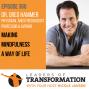 Artwork for 360: Dr. Greg Hammer: Making Mindfulness a Way Of Life