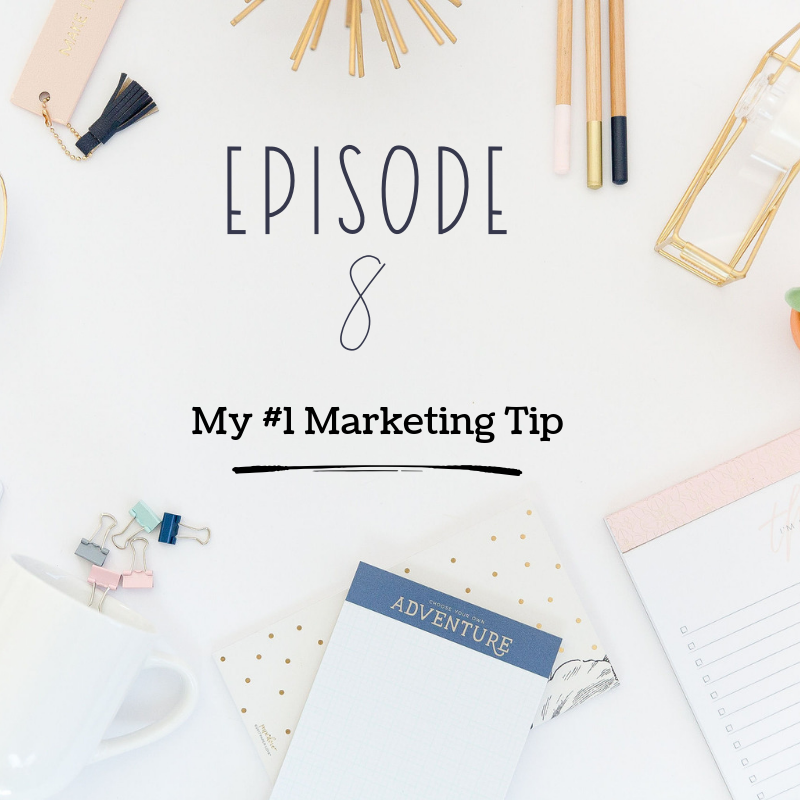 Artwork for Ep 08: My #1 Marketing Tip
